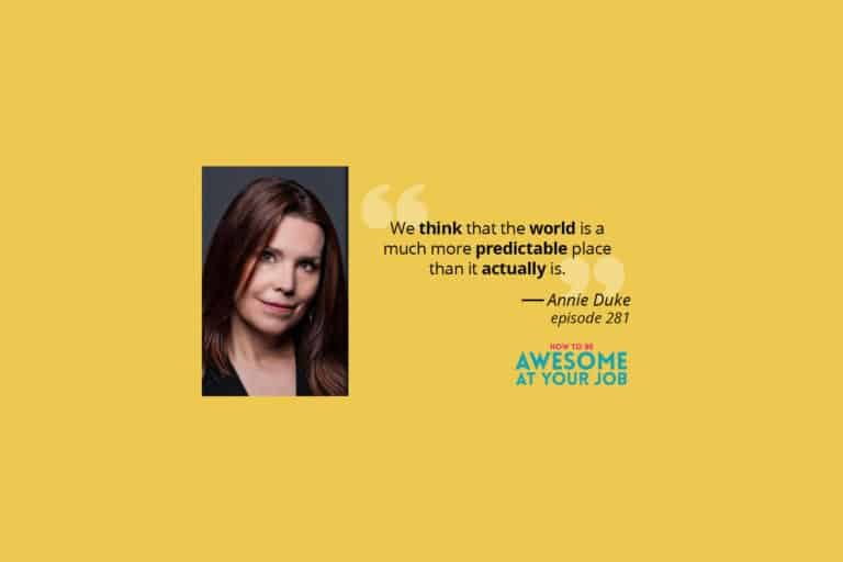 Making Better Decisions by Thinking in Bets with Annie Duke
