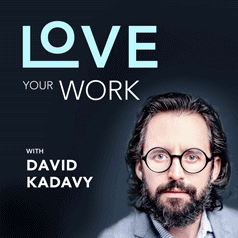 Podcast: Good Decisions. Good Outcomes. – Love Your Work, Episode 197
